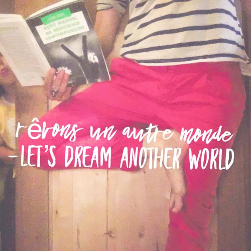 Revons un autre monde